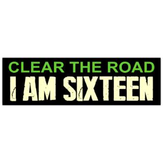 I+Am+Sixteen+Bumper+Sticker