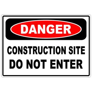Danger+Construction+Site+101
