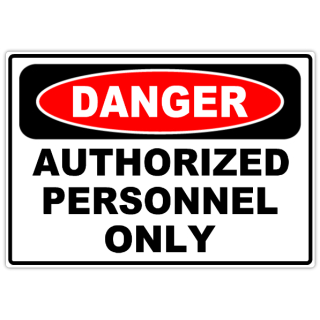 Danger+Authorized+Personnel+Only+101