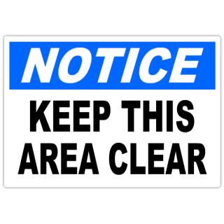 Notice+Keep+Area+Clear+101