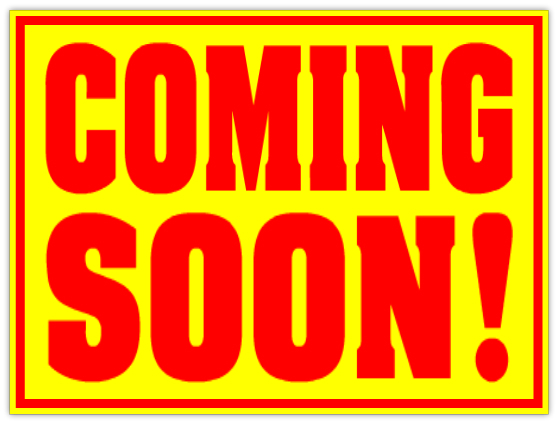 Image result for coming soon signs