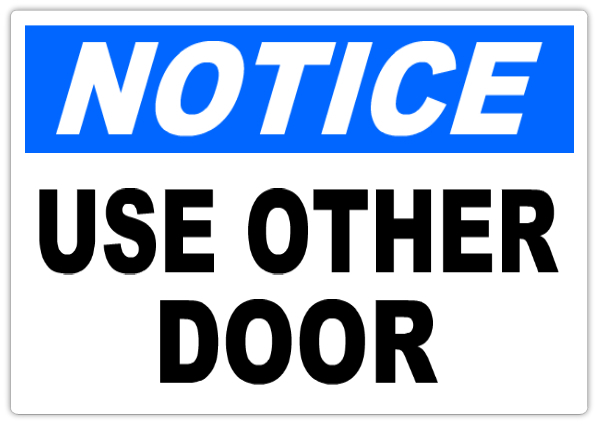 Notice use other door 101 notice safety sign templates templates noticeuseotherdoor101 maxwellsz