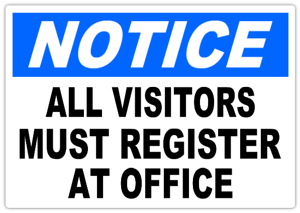 Notice all visitors must register 101 notice safety sign for All visitors must sign in template