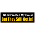 Child Proof Bumper Sticker