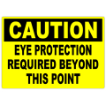Caution Eye Protection 101