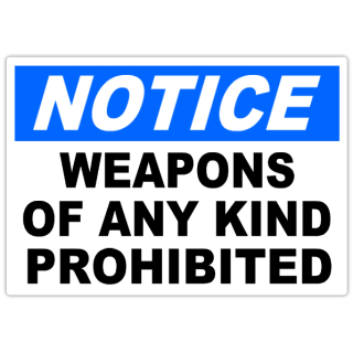 Notice+Weapons+Prohibited+101