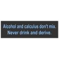 Drink and Derive Bumper Sticker