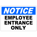 Notice Employee Entrance Only 101